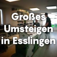 Das große Umsteigen in Esslingen